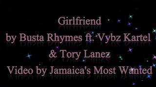 Girlfriend - Busta Rhymes ft. Vybz Kartel & Tory Lanez (Lyrics)