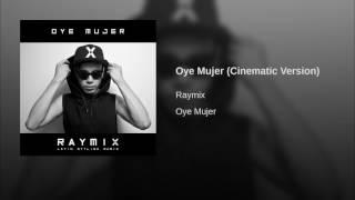 Oye Mujer (Cinematic Version)