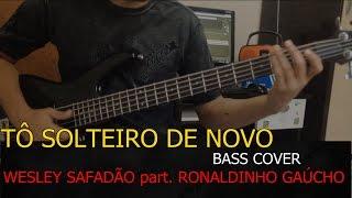 Tô Solteiro De Novo BASS COVER - Wesley Safadão (part. Ronaldinho Gaúcho) - Deivison Silveira BASS