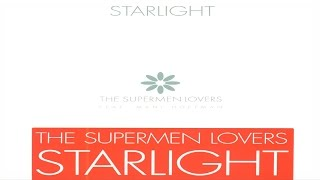 The Supermen Lovers - Starlight