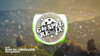 DJ PV - Som da Liberdade (RICK DJ Remix) [Brazilian Bass Gospel]