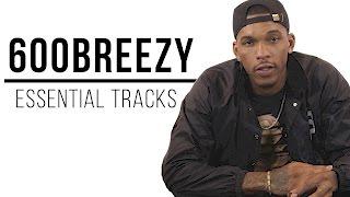 600Breezy's Essential Tracks