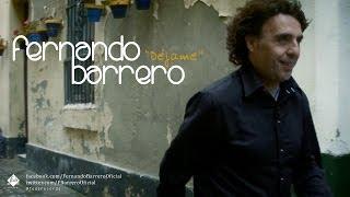 Fernando Barrero - Déjame (Videoclip Oficial)