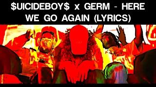 $UICIDEBOY$ x GERM HERE WE GO AGAIN (LYRICS)