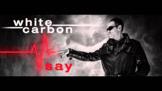 Say - White Carbon