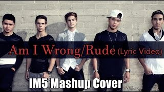 Am I Wrong/Rude-IM5(Cover Mashup)