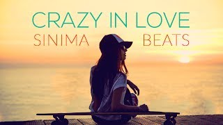 CRAZY IN LOVE Instrumental (Reggaeton/Pop Beat) Sinima Beats