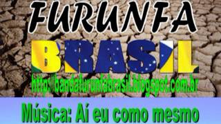 Furunfa Brasil - Aí eu como mesmo