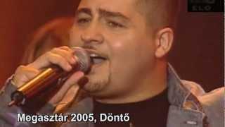 """Megasztár 2005. Finálé -  Molnár Ferenc """"Caramel"""""""
