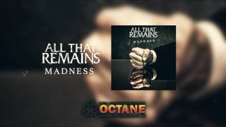 All That Remains - Madness (Official Audio)