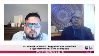 PREGUNTANDO POR TI CON EL DR. MANUEL SOLANO E IGGY HERNÁNDEZ