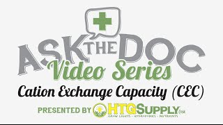 HTGSUPPLY presents ASK THE DOC: Cation Exchange Capacity!