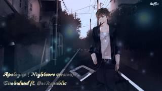 Nightcore - Apologize ( Timbaland ft. OneRepublic)