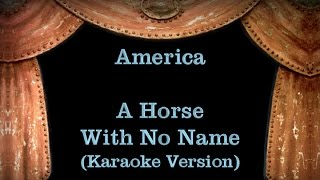 America - A Horse With No Name - Lyrics (Karaoke Version)