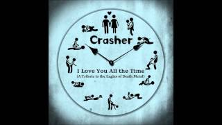Crasher - I Love You All the Time (Eagles of Death Metal Cover)