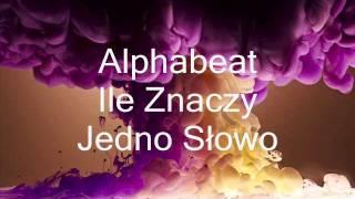 Alphabeat - Ile Znaczy Jedno Słowo