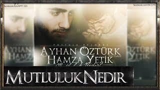 Hamza Yetik feat. Ayhan Öztürk (Mitsah) - Mutluluk Nedir (2014)