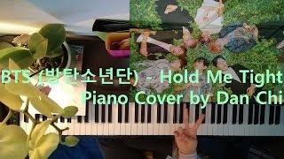 BTS (방탄소년단) - Hold Me Tight Piano Cover by Dan Chi