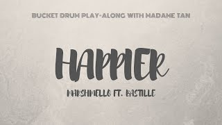 Happier by Marshmello ft. Bastille - Bucket Drum Play-Along