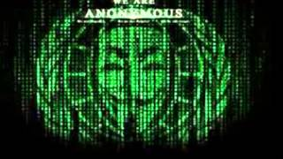 "Anonymous,""We are Anonymous.  We are Legion.  We do not forgive.  We do not forget.  Expect us."""