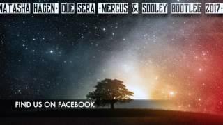 Natasha Hagen - Que Sera (MERCUS & SOOLEY BOOTLEG 2017) FREE DOWNLOAD!!!!!