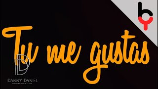 Danny Daniel feat. Yelsid - Tu me gustas [Video Lyric] | 4K