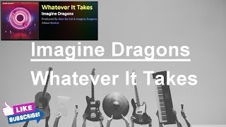 Imagine Dragons - Whatever It Takes (Lyric Video)