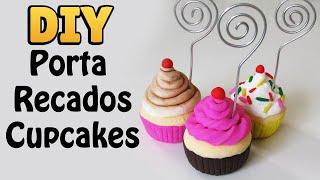 DIY: COMO FAZER PORTA RECADOS CUPCAKES em Biscuit para Lembrancinhas de Festas #diycute #diyfestas