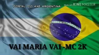 VAI MARIA VAI -MC 2K