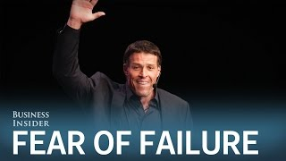 TONY ROBBINS: How to get over your fear of failure