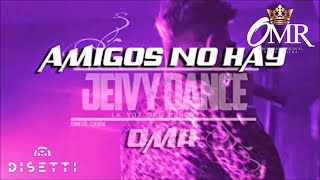 Jeivy Dance - Amigos No Hay