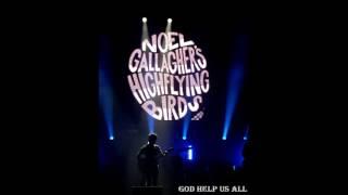 God Help Us All (Noel Gallagher's High Flying Birds)