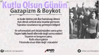 Gazapizm & Boykot -  Kutlu Olsun Günün (8 Mart)