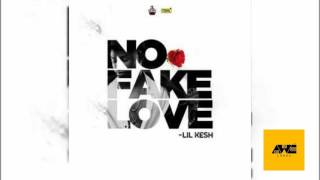 LISTEN TO : LIL KESH - NO FAKE LOVE