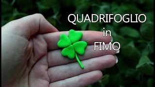 QUADRIFOGLIO in FIMO 🍀 // POLYMER CLAY FOUR-LEAF CLOVER