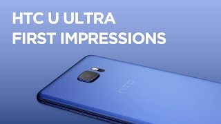 HTC U Ultra First Impression and Hands On Video