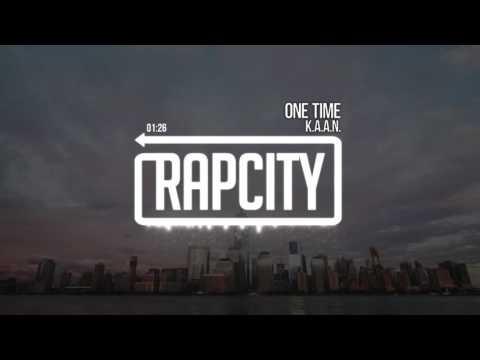 K.A.A.N. - One Time (Prod. GoodBoy)