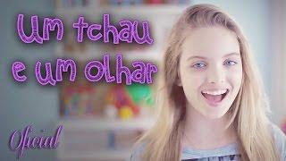 GIOVANNA CHAVES - UM TCHAU E UM OLHAR ( CLIPE OFICIAL )