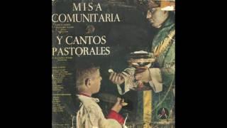 Vayamos jubilosos (Canto nº 1. Canto de entrada) - Misa Comunitaria (Coro a voces) (1959).