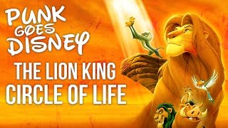 "Lion King - Circle Of Life ""Punk Goes Disney"" (Post Hardcore Cover)"
