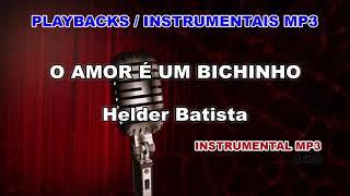 ♬ Playback / Instrumental Mp3 - O AMOR É UM BICHINHO - Helder Batista