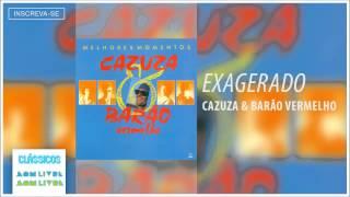 Cazuza e Barão Vermelho - Exagerado (Melhores Momentos) [Áudio Oficial]
