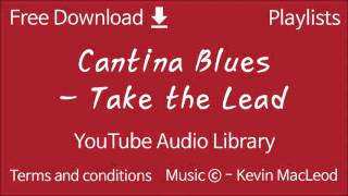 Cantina Blues - Take the Lead   YouTube Audio Library