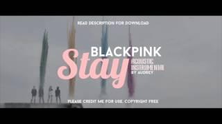 BLACKPINK - STAY [ACOUSTIC GUITAR INSTRUMENTAL]