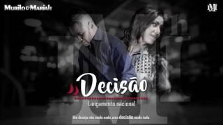 Murilo e Mariah - Decisão
