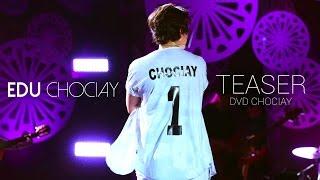 Edu Chociay - Teaser DVD CHOCIAY