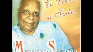 Marilene Santiago - Eu Louvo Ao Senhor