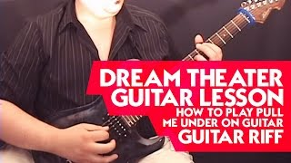 Dream Theater Guitar Lesson: How to Play Pull Me Under on Guitar - Guitar Riff