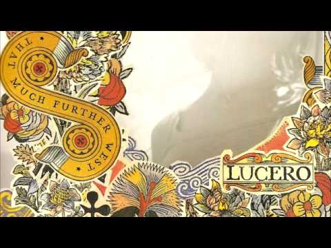 lucero-that-much-further-west-01-that-much-further-west-luceromusic