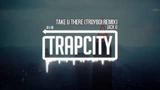Jack Ü - Take Ü There (feat. Kiesza) (TroyBoi Remix)